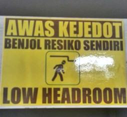Awas Kejedot, Benjol Resiko Sendiri: Mind your head; Head bump will be your own consideration